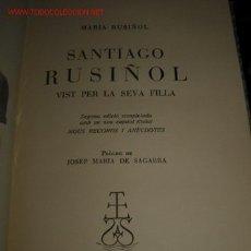 Libros de segunda mano: SANTIAGO RUSIÑOL VIST PER LA SEVA FILLA.. Lote 23623040