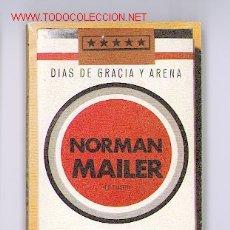 Libros de segunda mano: DIAS DE GRACIA Y ARENA / NORMAN MAILER.. Lote 4578148