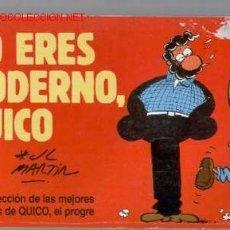 Libros de segunda mano: NO ERES MODERNO, QUICO - SELECCIÓN DE LAS MEJORES TIRAS DE QUICO, EL PROGRE. Lote 26832534
