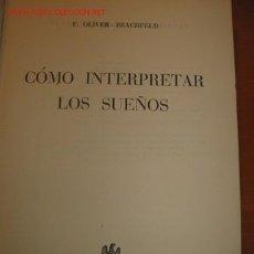 Libros de segunda mano: COMO INTERPRETAR LOS SUEÑOS. 1.949. Lote 26158069
