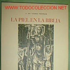 Libros de segunda mano: LIBRO LA PIEL EN BIBLIA, 1970. Lote 2602339