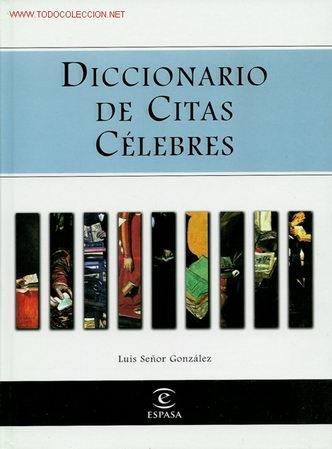 LIBRO DICCIONARIO DE CITAS CÉLEBRES DE LUIS SEÑOR GONZÁLEZ. LIBRO GRANDE DE PASTAS DURAS. MUY INTERE (Libros de Segunda Mano - Pensamiento - Otros)
