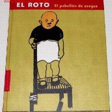 Libros de segunda mano: EL ROTO - EL PABELLON DE AZOGUE - CIRCULO DE LECTORES 2001 - 95 PAGINAS (29 X 23 CMS.) SATIRA ILUSTR. Lote 1021658
