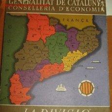 Libros de segunda mano: LA DIVISIO TERRITORIAL DE CATALUNYA. GENERALITAT DE CATALUNYA.. Lote 23762808