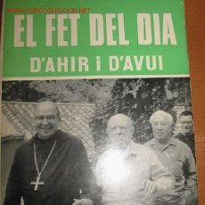 Libros de segunda mano: EL FET DEL DIA D'AHIR I D'AVUI. JOAN ALAVEDRA.. Lote 25649692
