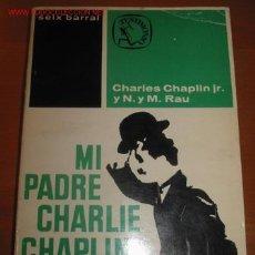 Libros de segunda mano: MI PADRE CHARLES CHAPLIN. . Lote 23501173