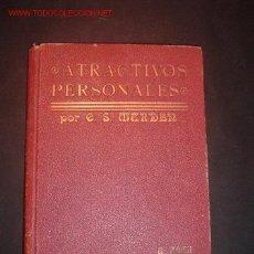 Libros de segunda mano: ATRACTIVOS PERSONALES(MANUAL DE CORTESANIA PRACTICA ORIGINAL DE ORISON SWETT MARDEN. Lote 16802438