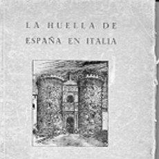 Libros de segunda mano: LA HUELLA DE ESPAÑA EN ITALIA.. Lote 4953038