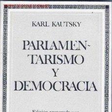 Libros de segunda mano: KARL KAUTSKY. PARLAMENTARISMO Y DEMOCRACIA. MADRID, 1982. Lote 6225936