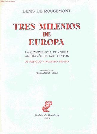 DENIS DE ROUGEMONT. TRES MILENIOS DE EUROPA. MADRID, REVISTA OCCIDENTE, 1963 (Libros de Segunda Mano - Historia - Otros)