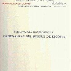 Mariano CUESTA DOMINGO. Ordenanzas del Bosque de Segovia. Madrid, 1994. CyL- Segovia