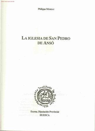 PHILIPPE MOREAU. ANSO (HUESCA). LA IGLESIA DE SAN PEDRO DE ANSÓ. HUESCA, 1988 (Libros de Segunda Mano - Historia - Otros)