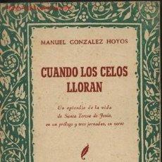 Libros de segunda mano: CUANDO LOS CELOS LLORAN, POR MANUEL GONZÁLEZ HOYOS. SANTANDER, 1960, DEDICATORIA AUTÓGRAFA. Lote 25961411