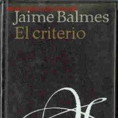 Libros de segunda mano: JAIME BALMES: EL CRITERIO. Lote 13604161