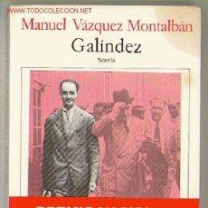 Libros de segunda mano: GALÍNDEZ / MANUEL VÁZQUEZ MONTALBÁN. Lote 19926023