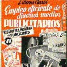 Libros de segunda mano: EMPLEO EFICIENTE DE DIVERSOS MEDIOS PUBLICITARIOS.. Lote 5016122