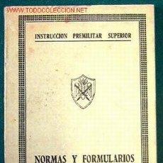 Libros de segunda mano: NORMAS Y FORMULARIOS. INSTRUCCIÓN PREMILITAR SUPERIOR, 1961, LIBRETO. Lote 7117511