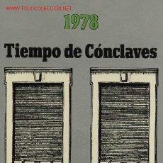 Libros de segunda mano: TIEMPO DE CONCLAVES 1978. Lote 16812020