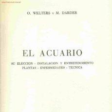 Libros de segunda mano: EL ACUARIO. INSTALACIÓN, TÉCNICA, PLANTAS, ETC.... Lote 8627415