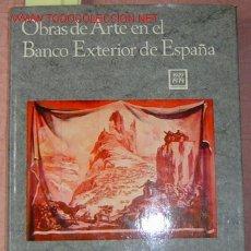 Libros de segunda mano: OBRAS DE ARTE EN EL BANCO EXTERIOR DE ESPAÑA. Lote 26630103