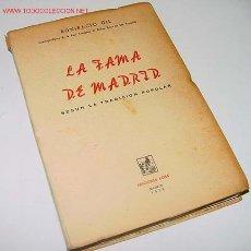 Libros de segunda mano: GIL, BONIFACIO - LA FAMA DE MADRID SEGUN LA TRADICION POPULAR - 1958. ACIES, MADRID. SACADA DE REFRA. Lote 13477077