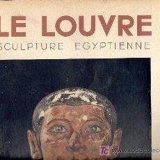 Libros de segunda mano: LE LOUVRE. SCULPTURE EGYPTIENNE. (ESCULTURA, MUSEO, ANTIGUO EGIPTO, ARQUEOLOGÍA, FARAONES).. Lote 27258498