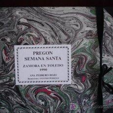 Libros de segunda mano: PREGON SEMANA SANTA ,ZAMORA ,EN TOLEDO 1990.ANA PEDRERO .ILUSTRACIONES ANTONIO PEDRERO. Lote 26770127