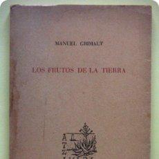 Libros de segunda mano: LOS FRUTOS DE LA TIERRA (MANUEL GRIMALT). Lote 26234278
