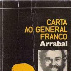 Libros de segunda mano: CARTA AO GENERAL FRANCO / ARRABAL. Lote 21488186