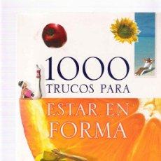 Libros de segunda mano: 1000 TRUCOS PARA ESTAR EN FORMA / OLGA ROIG. Lote 23374468