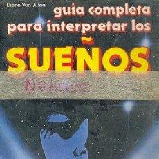 Libros de segunda mano: DIANE VON ALTEN - GUIA COMPLETA PARA INTERPRETAR LOS SUEÑOS. Lote 27528733