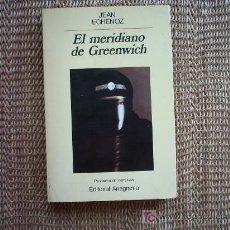 Libros de segunda mano: EL MERIDIANO DE GREENWICH. JEAN ECHENOZ. 1ª EDICIÓN ESPAÑOLA 1989.. Lote 14806534