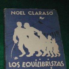 Libros de segunda mano: LOS EQUILIBRISTAS FUERA DEL CIRCO. CRÍTICA DE LA VIDA FEA. DE NOEL CLARASÓ 1948 1A EDICION PORTADA C. Lote 15644156
