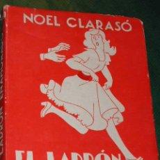 Libros de segunda mano: EL LADRÓN ENAMORADO. NARRACIONES TONTAS, NOEL CLARASÓ 1A.EDICION 1949 ILUSTR. A.ROCA. Lote 14800581