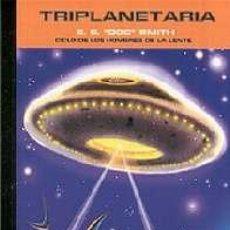 Libros de segunda mano: TRIPLANETARIA / LOS HOMBRES DE LA LENTE 1 + FANZINE C.F.. Lote 3737912