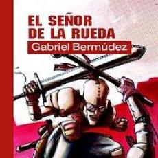Libros de segunda mano: EL SEÑOR DE LA RUEDA + FANZINE C.F.. Lote 3207145