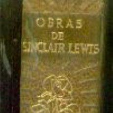 Libros de segunda mano: SINCLAIR LEWIS: OBRAS (BARCELONA, 1962). Lote 20589379