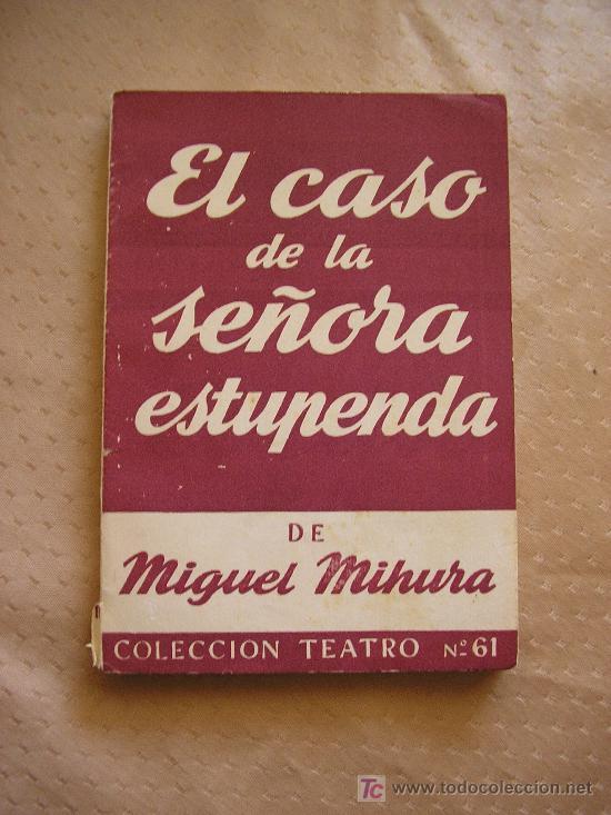 EL CASO DE LA SEÑORA ESTUPENDA - MIHURA. (Libros de Segunda Mano (posteriores a 1936) - Literatura - Otros)