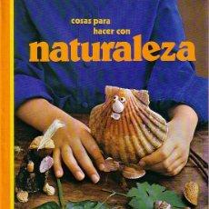 Libros de segunda mano: MANUALIDADES. COSAS PARA HACER CON NATURALEZA, 4. EDICIONES PLESA, 1987. Lote 24069124