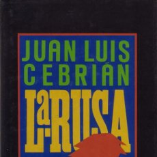 Libros de segunda mano: LA RUSA. JUAN LUIS CEBRIAN. EDITA CIRCULO DE LECTORES 1986. TAPA DURA CON SOBRECUBIERTA.. Lote 26424036