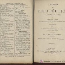 Libros de segunda mano: LECCIONES DE TERAPEUTICA / 3 TOMOS (1A, 2A Y 3A PARTE) / 1888-1892 / CARLOS BAILLY BAILLIERE. Lote 26954118