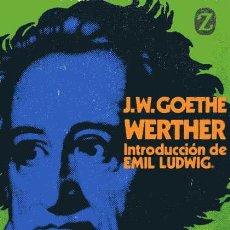 Libros de segunda mano: GOETHE - WERTHER - INTRODUCCIÓN DE EMIL LUDWIG. Lote 26005793