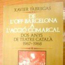 Libros de segunda mano: DE L'OFF BARCELONA A L'ACCIO COMARCAL.2 ANYS DE TEATRE.. Lote 3358707