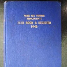 Libros de segunda mano: THE WIRE FOX TERRIER ASSOCIATIONS'S YEAR BOOK AND REGISTER 1948. Lote 17401228