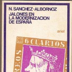 Libros de segunda mano: JALONES EN LA MODERNIZACION DE ESPAÑA / N. SANCHEZ ALBORNOZ. BARCELONA : ARIEL, 1975.. Lote 15688537