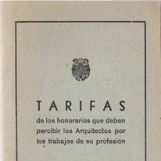 Libros de segunda mano: COLEGIO OFICIAL DE ARQUITECTOS DE MADRID - TARIFAS DE LOS HONORARIOS QUE DEBEN PERCIBIR ...- 1958. Lote 23425113