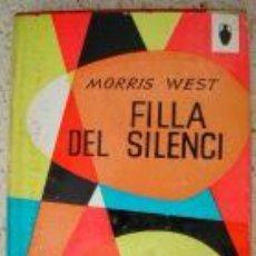 Libros de segunda mano: FILLA DEL SILENCI. ED. 1962. MORRIS WEST. NOVELA. Lote 3623045