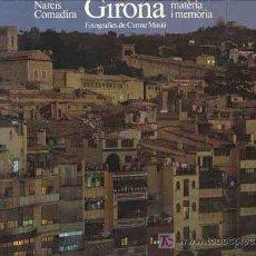 Libros de segunda mano: GIRONA / NARCÍS COMADIRA / 1ª EDICIÓN. Lote 25338721