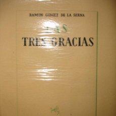 Libros de segunda mano: LAS TRES GRACIAS,RAMON GOMEZ DE LA SERNA,NOVELA MADRILEÑA DE INVIERNO. Lote 25681265