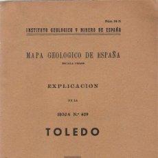 Libros de segunda mano: MAPA GEOLÓGICO DE ESPAÑA: TOLEDO / INSTITUTO GEOLOGICO Y MINERO DE ESPAÑA - 1944 . Lote 21146561